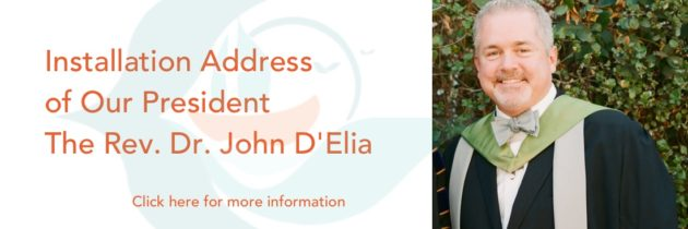 Installation Address of Our President The Rev. Dr. John D'Elia