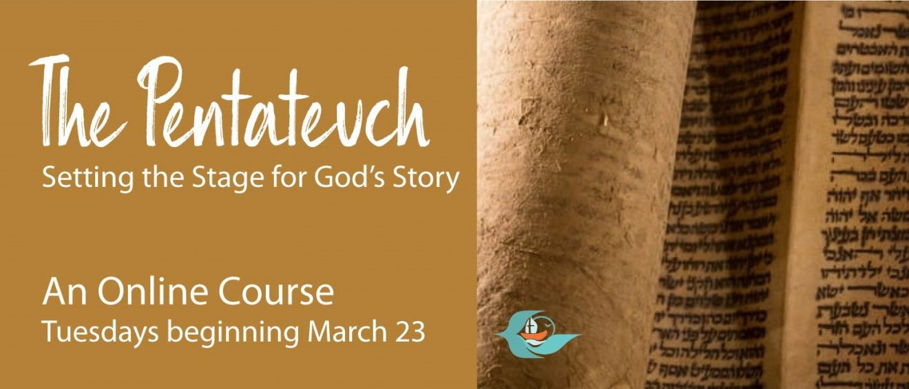 The Pentateuch: Setting the Stage for God's Story